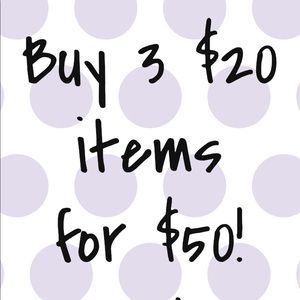 Other - Buy 3 $20 items for $50! Bundle and Save!